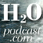 H2O (Water) Podcast